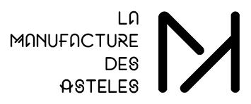 La Manufacture des Asteles